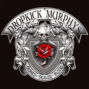 Dropkick Murphys : Signed and Sealed in Blood