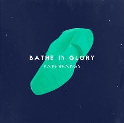 Paperfangs - Bathe In Glory