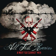 All That Remains : A War You Cannot Win