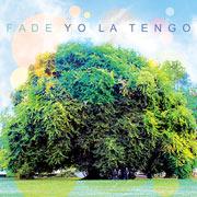 Yo La Tengo : Fade