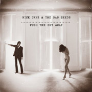 Nick Cave & the Bad Seeds : Push the Sky Away
