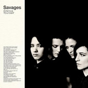 Savages : Silence Yourself