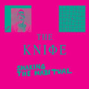 The Knife : Shaking the Habitual