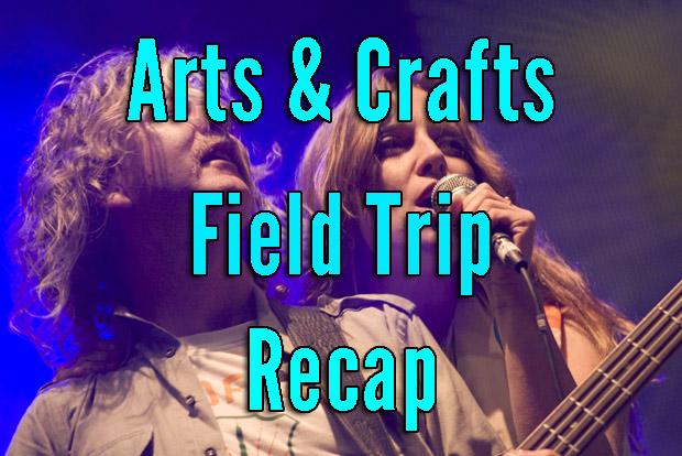 Arts & Crafts Field Trip Recap