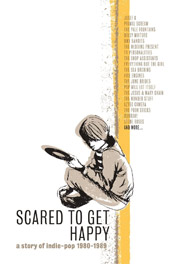 Scared To Get Happy: A Story of Indie-Pop 1980-1989