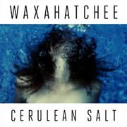 Waxahatchee : Cerulean Salt