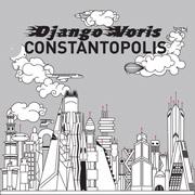 Django Voris : Constantopolis