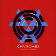CHVRCHES : The Bones of What You Believe
