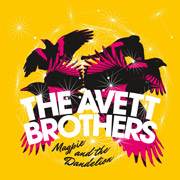 The Avett Brothers : Magpie and the Dandelion