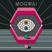 Mogwai : Rave Tapes