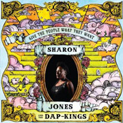 Sharon Jones & The Dap-Kings : Give the People What They Want