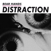 Bear Hands : Distraction