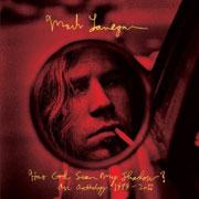 Mark Lanegan : Has God Seen My Shadow? An Anthology 1989-2011