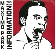 Maxïmo Park : Too Much Information