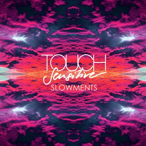 touchsensitive-slowments