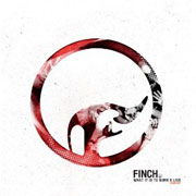 Finch : What It Is To Burn - X