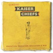 Kaiser Chiefs : Education, Education, Education & War