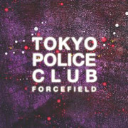 Tokyo Police Club : Forcefield