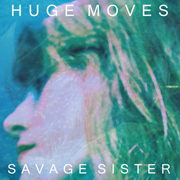 Savage Sister – Huge Moves 7″
