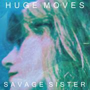 "Savage Sister - Huge Moves 7"""