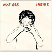 Wye Oak : Shriek