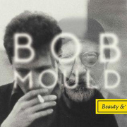 Bob Mould : Beauty & Ruin