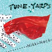 tUnE-yArDs - Nikki Nack