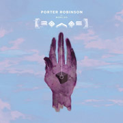 Porter Robinson : Worlds