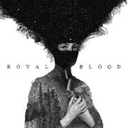 Royal Blood : Royal Blood