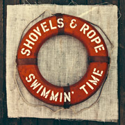Shovels & Rope : Swimmin' Time