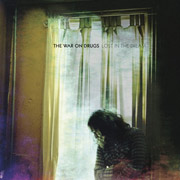 The War On Drugs : Lost In the Dream