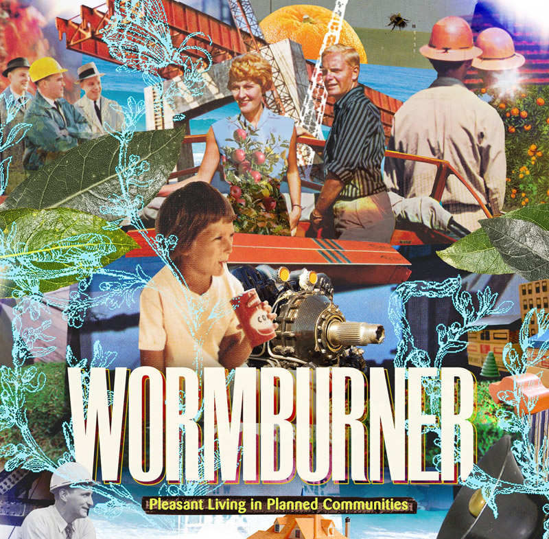 Wormburner : Pleasant Living In Planned Communities