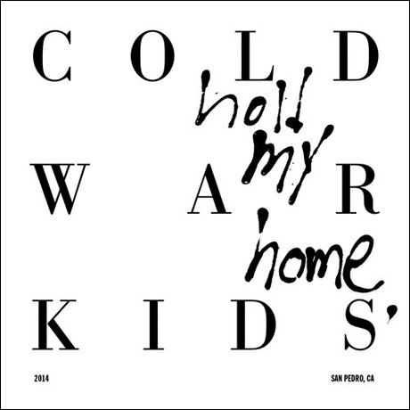 Cold War Kids : Home My Home