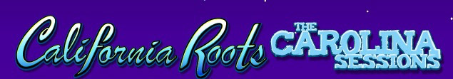 California Roots – Carolina Sessions