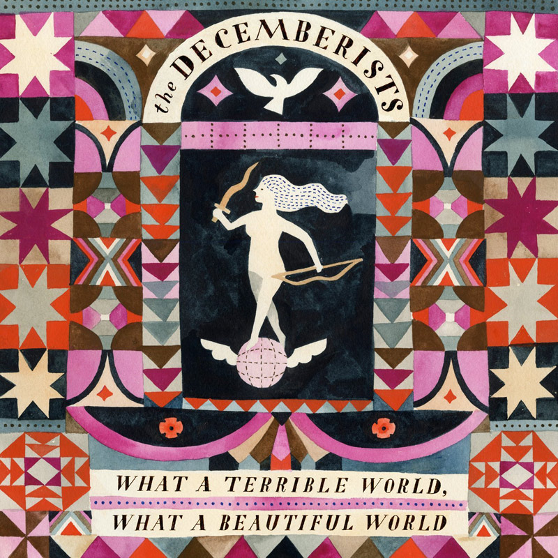 The Decemberists : What a Terrible World, What a Beautiful World