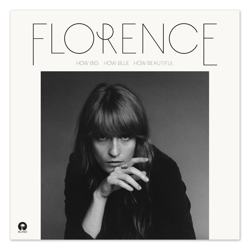 Florence & The Machine : How Big How Blue How Beautiful