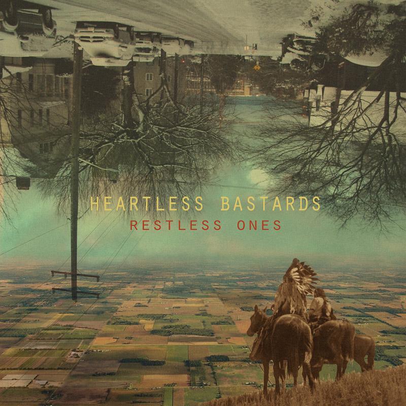 Heartless Bastards : Restless Ones