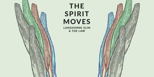 Langhorne Slim : The Spirit Moves