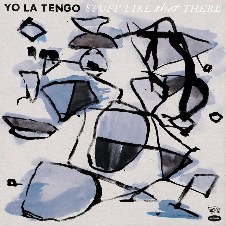 Yo La Tengo : Stuff Like That There