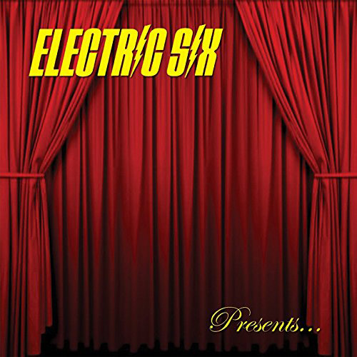 Electric Six : Bitch, Don't Let Me Die!