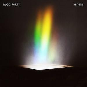 Bloc Party : Hymns