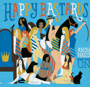 Andy Frasco & The U.N. : Happy Bastards