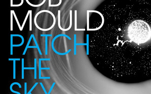 Bob Mould – Patch the Sky