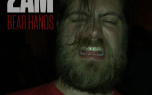 "Bear Hands – ""2AM"""