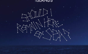 Islands – Should I Remain Here At Sea?