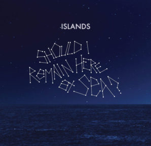 Islands : Should I Remain Here At Sea?