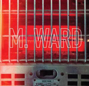 M. Ward : More Rain