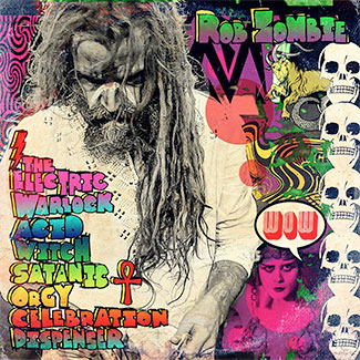 Rob Zombie : The Electric Warlock Acid Witch Satanic Orgy Celebration Dispenser