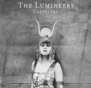 The Lumineers : Cleopatra