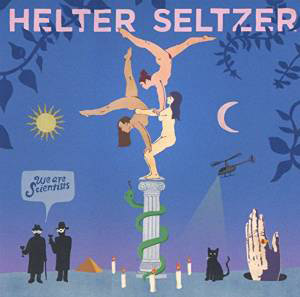 We Are Scientists : Helter Seltzer